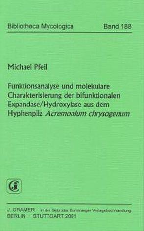 Funktionsanalyse und molekulare Charakterisierung der bifunktionalen Expandase /Hydroxylase aus dem Hyphenpilz Acremonium chrysogenum von Pfeil,  Michael