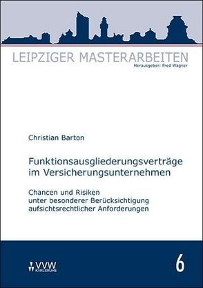 Funktionsausgliederungsverträge im Versicherungsunternehmen von Barton,  Christian, Wagner,  Fred