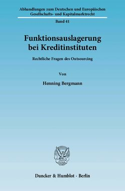 Funktionsauslagerung bei Kreditinstituten. von Bergmann,  Henning