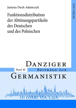 Funktionsdistribution der Abtönungspartikeln des Deutschen und des Polnischen von Duch-Adamczyk,  Justyna
