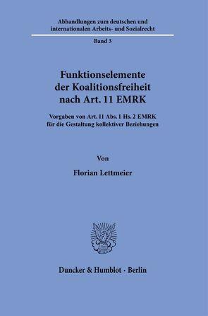 Funktionselemente der Koalitionsfreiheit nach Art. 11 EMRK. von Lettmeier,  Florian