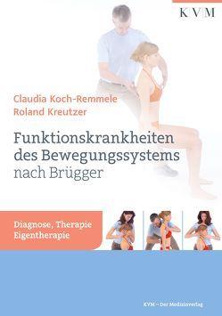 Funktionskrankheiten des Bewegungssystems nach Brügger von Koch-Remmele,  Claudia, Kreutzer,  Roland