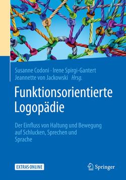 Funktionsorientierte Logopädie von Codoni,  Susanne, Spirgi-Gantert,  Irene, von Jackowski,  Jeannette