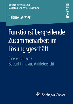 Funktionsübergreifende Zusammenarbeit im Lösungsgeschäft von Gerster,  Sabine