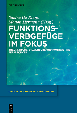 Funktionsverbgefüge im Fokus von Hermann,  Manon, Knop,  Sabine