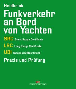 Funkverkehr an Bord von Yachten von Heidbrink,  Gerd