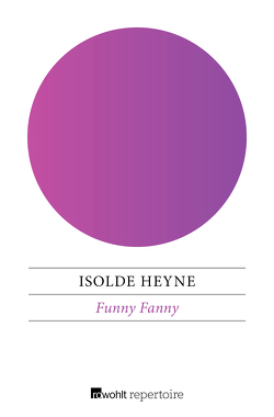 Funny Fanny von Heyne,  Isolde