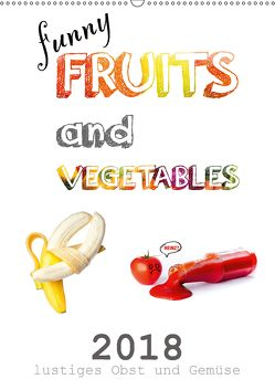 funny FRUITS and VEGETABLES – lustiges Obst und Gemüse (Wandkalender 2018 DIN A2 hoch) von Boom,  Daniel