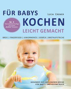 Für Babys kochen – leicht gemacht von Cremer,  Lucia