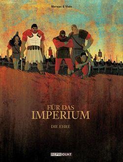 Für das Imperium 1 – Ehre von Chabane,  Merwan, Desmazières,  Sandra, Pröfrock,  Ulrich, Vivès,  Bastien