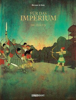 Für das Imperium 2 – Frauen von Chabane,  Merwan, Desmazières,  Sandra, Pröfrock,  Ulrich, Vivès,  Bastien
