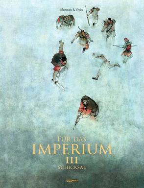 Für das Imperium 3 – Schicksal von Chabane,  Merwan, Desmazières,  Sandra, Pröfrock,  Ulrich, Vivès,  Bastien