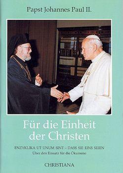 Für die Einheit der Christen von Bäumer,  Remigius, Johannes Paul II.