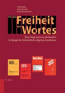 Für die Freiheit des Wortes von Brassel-Moser,  Ruedi, Howald,  Stefan, Spieler,  Willy