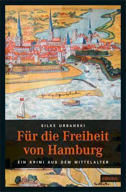 Für die Freiheit von Hamburg von Urbanski,  Silke