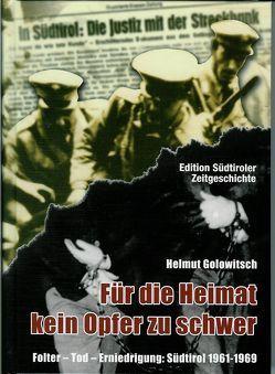 Für die Heimat kein Opfer zu schwer von Golowitsch,  Hemut, Hartung,  Dr. Erhard, Hosp,  Dr Bruno, Kienesberger,  Peter, Mitterhofer,  Sepp