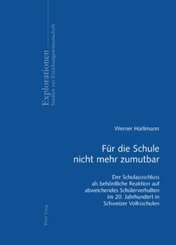 Für die Schule nicht mehr zumutbar von Hürlimann,  Werner