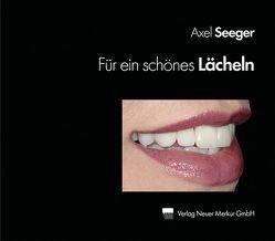 Für ein schönes Lächeln von Seeger,  Axel