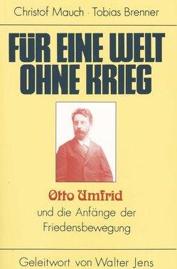 Für eine Welt ohne Krieg von Brenner,  Tobias, Mauch,  Christof