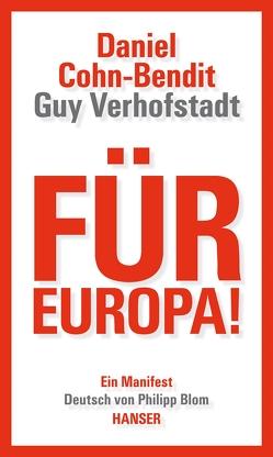 Für Europa! von Blom,  Philipp, Cohn-Bendit,  Daniel, Verhofstadt,  Guy