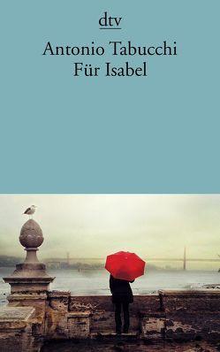 Für Isabel von Fleischanderl,  Karin, Tabucchi,  Antonio