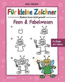 Für kleine Zeichner – Feen und Fabelwesen von Fauser,  Nico