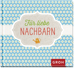 Für liebe Nachbarn! (NA) von Groh,  Joachim