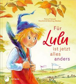 Für Lulu ist jetzt alles anders von Fietzek,  Petra, Weiling-Bäcker