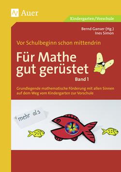 Für Mathe gut gerüstet, Band 1 von Ganser,  Bernd, Simon,  Ines
