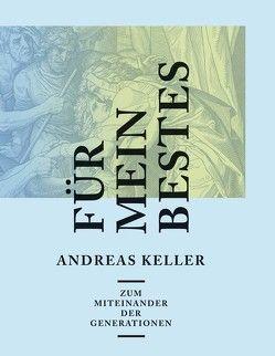 Für mein Bestes von Keller,  Andreas