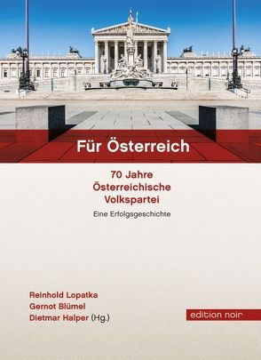 Für Österreich.70 Jahre Österreichische Volkspartei von Blümel,  Gernot, Dietmar,  Halper, Lopatka,  Reinhold