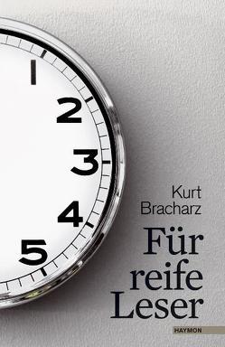 Für reife Leser von Bracharz,  Kurt