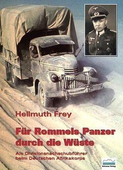 Für Rommels Panzer durch die Wüste von Frey,  Hellmuth