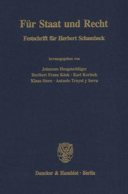 Für Staat und Recht. von Hengstschläger,  Johannes, Koeck,  Heribert Franz, Korinek,  Karl, Stern,  Klaus, Truyol y Serra,  Antonio