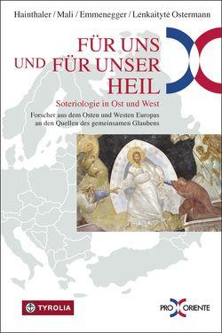 Für uns und für unser Heil von Emmenegger,  Gregor, Hainthaler,  Theresia, Mali,  Franz, Ostermann,  Manté Lenkaityté