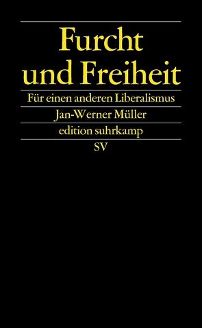 Furcht und Freiheit von Müller,  Jan-Werner