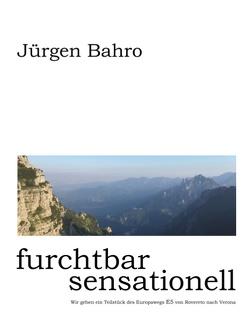 furchtbar sensationell von Bahro,  Jürgen