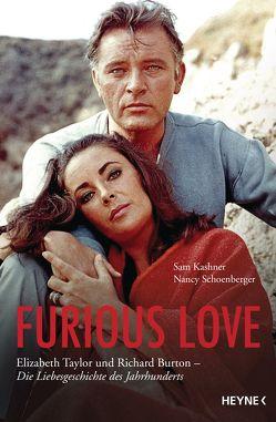 Furious Love von Kashner,  Sam, Schoenberger,  Nancy, Wais,  Johanna
