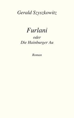 Furlani oder Die Hainburger Au von Szyszkowitz,  Gerald