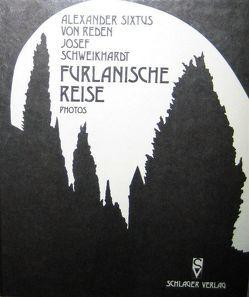 Furlanische Reise von Reden,  Alexander S von, Schweikhardt,  Josef