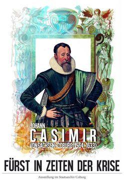 Fürst in Zeiten der Krise. Johann Casimir von Sachsen-Coburg (1564-1633) von Axmann,  Rainer, Boseckert,  Christian, Haslauer,  Johannes, Melville,  Gert
