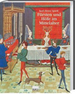 Fürsten und Höfe im Mittelalter von Spiess,  Karl H