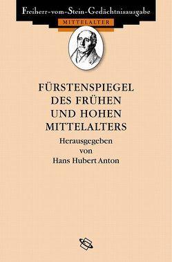 Fürstenspiegel des frühen und hohen Mittelalters von Anton,  Hans H.
