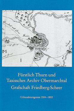 Fürstlich Thurn und Taxissches Archiv Obermarchtal, Grafschaft Friedberg-Scheer von Kretzschmar,  Robert