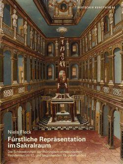 Fürstliche Repräsentation im Sakralraum von Fleck,  Niels