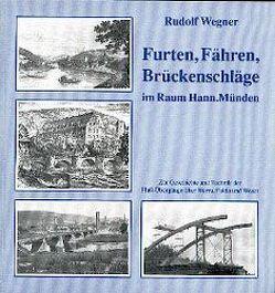 Furten, Fähren, Brückenschläge im Raum Hannover Münden von Wegner,  Rudolf