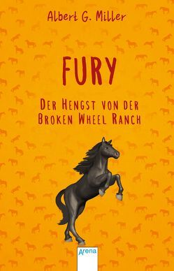 Fury. Der Hengst von der Broken Wheel Ranch von Krautmann,  Milada, Miller,  Albert G., Werner,  Hansheinz