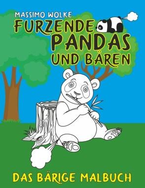 Furzende Pandas und Bären – Das bärige Malbuch von Wolke,  Massimo