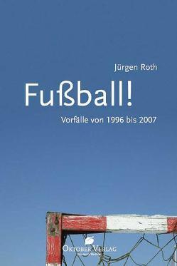 Fußball! von Roth,  Jürgen