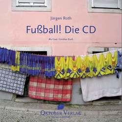 Fußball! Die CD von Roth,  Jürgen
